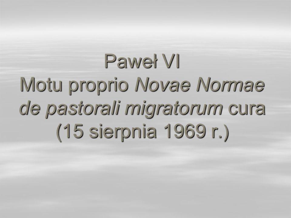 Paweł VI Motu proprio Novae Normae de pastorali migratorum cura (15 sierpnia 1969 r. )