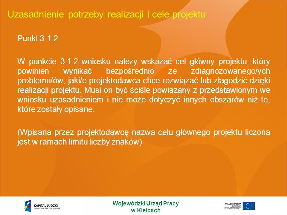 Uzasadnienie potrzeby realizacji i cele projektu Punkt 3.1.2 W punkcie 3.1.2 wniosku należy wskazać cel główny projektu, który powinien wynikać bezpoś