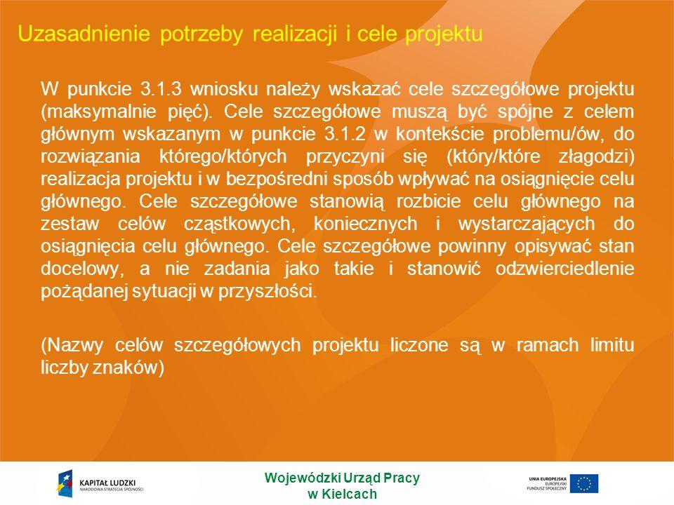 Uzasadnienie potrzeby realizacji i cele projektu W punkcie 3.1.3 wniosku należy wskazać cele szczegółowe projektu (maksymalnie pięć). Cele szczegółowe