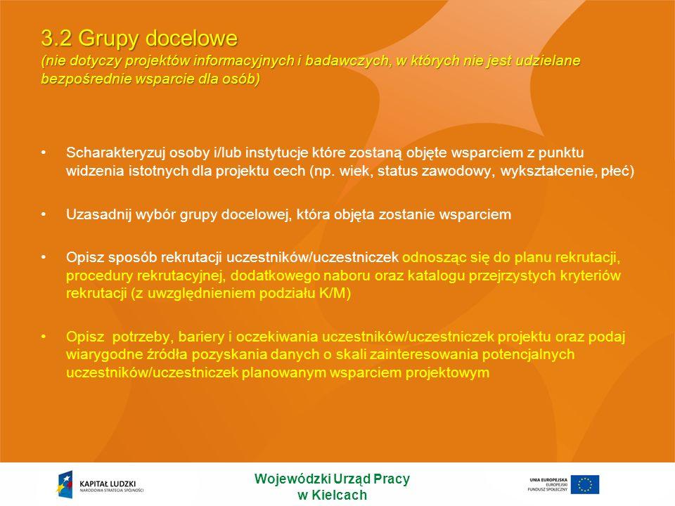3.2 Grupy docelowe (nie dotyczy projektów informacyjnych i badawczych, w których nie jest udzielane bezpośrednie wsparcie dla osób) Scharakteryzuj oso