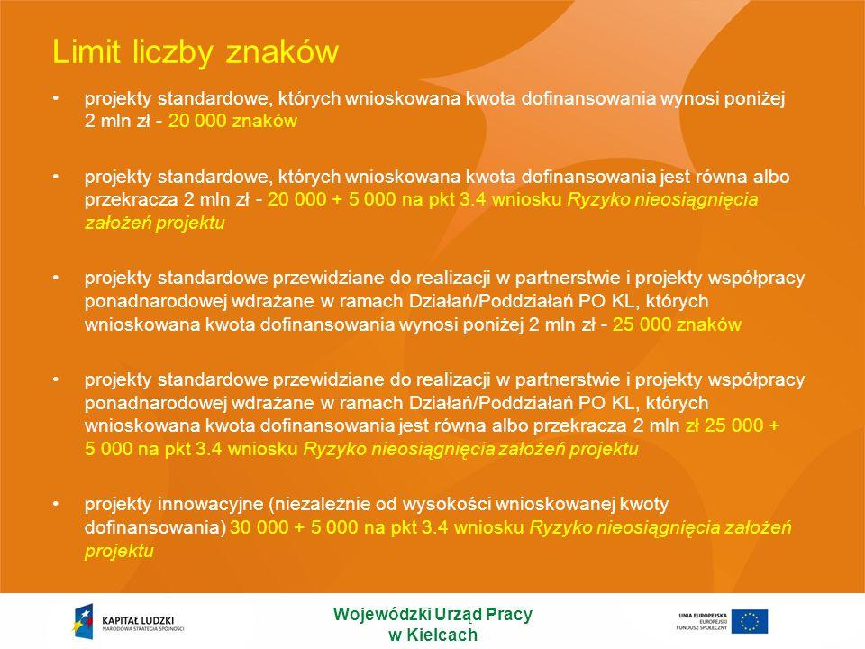 Limit liczby znaków projekty standardowe, których wnioskowana kwota dofinansowania wynosi poniżej 2 mln zł - 20 000 znaków projekty standardowe, który