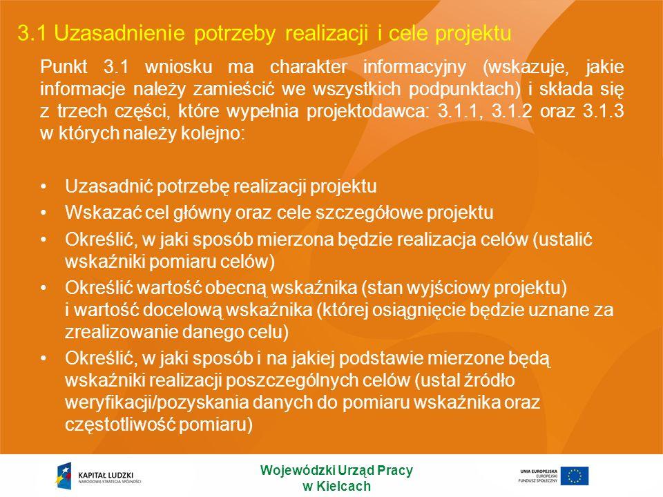 3.3 Zadania Wojewódzki Urząd Pracy w Kielcach Powiązanie zadań przewidzianych do realizacji w ramach projektu z celami szczegółowymi w formie tabelarycznej Staże, prace interwencyjne…