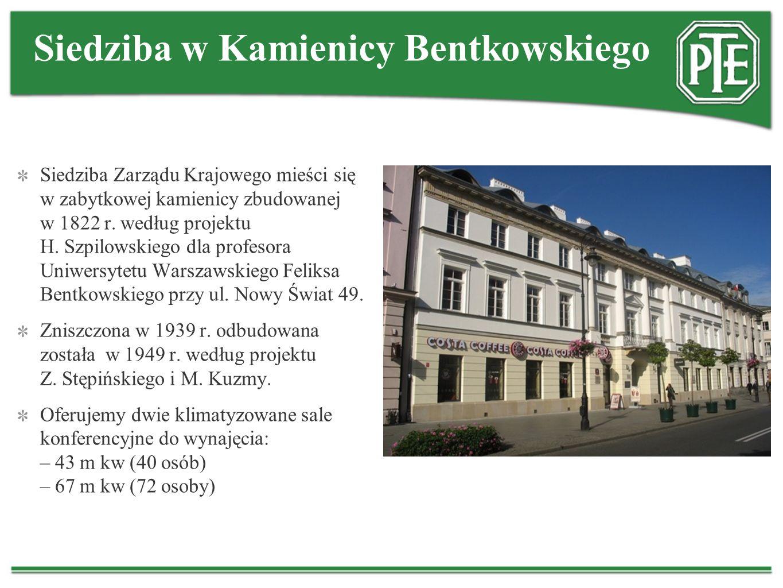 Siedziba w Kamienicy Bentkowskiego Siedziba Zarządu Krajowego mieści się w zabytkowej kamienicy zbudowanej w 1822 r. według projektu H. Szpilowskiego