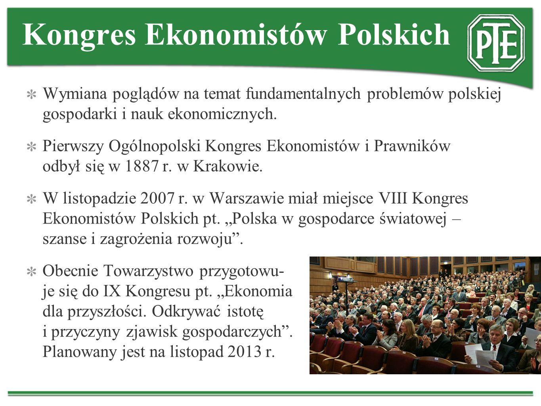 Kongres Ekonomistów Polskich Wymiana poglądów na temat fundamentalnych problemów polskiej gospodarki i nauk ekonomicznych. Pierwszy Ogólnopolski Kongr