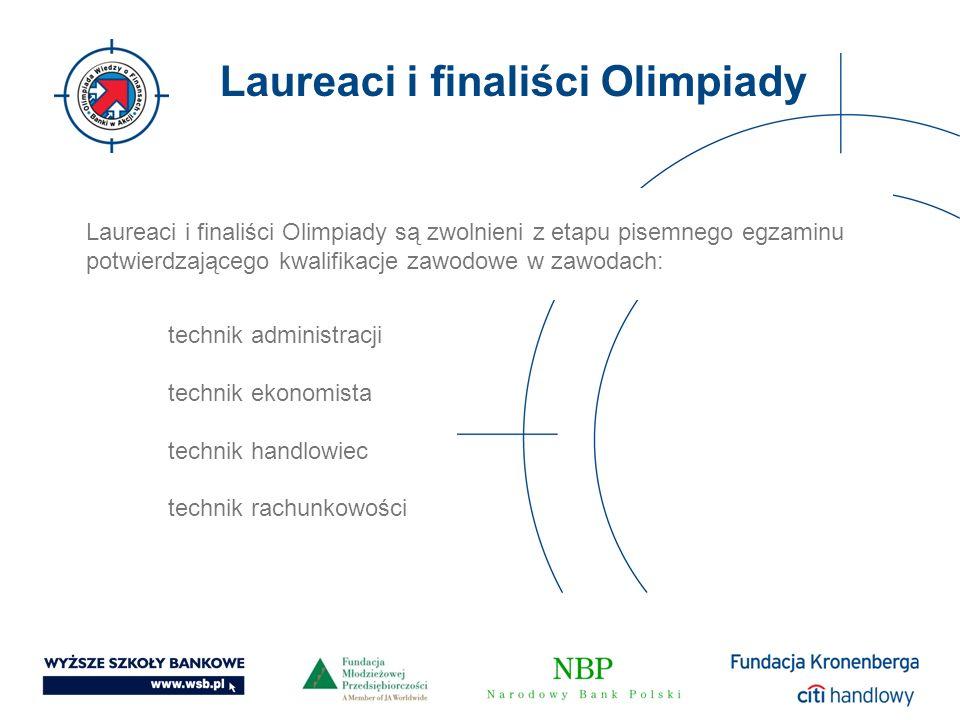 Laureaci i finaliści Olimpiady Laureaci i finaliści Olimpiady są zwolnieni z etapu pisemnego egzaminu potwierdzającego kwalifikacje zawodowe w zawodac