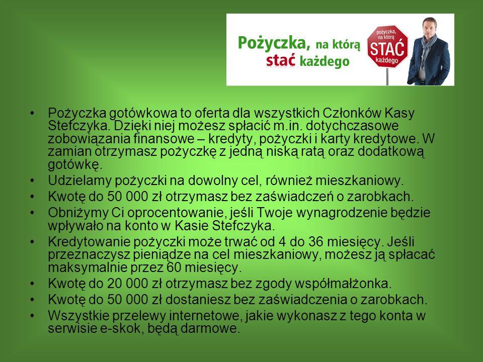 Pożyczka gotówkowa to oferta dla wszystkich Członków Kasy Stefczyka. Dzięki niej możesz spłacić m.in. dotychczasowe zobowiązania finansowe – kredyty,