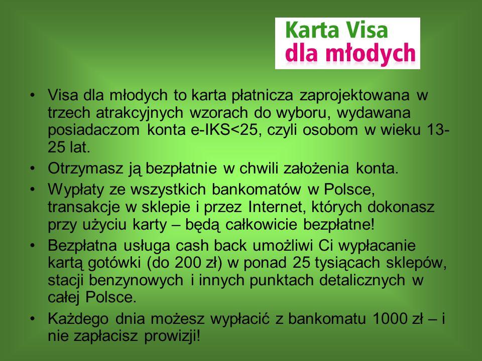Visa dla młodych to karta płatnicza zaprojektowana w trzech atrakcyjnych wzorach do wyboru, wydawana posiadaczom konta e-IKS<25, czyli osobom w wieku