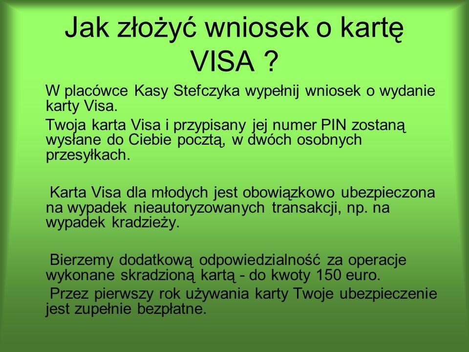 Jak złożyć wniosek o kartę VISA ? W placówce Kasy Stefczyka wypełnij wniosek o wydanie karty Visa. Twoja karta Visa i przypisany jej numer PIN zostaną