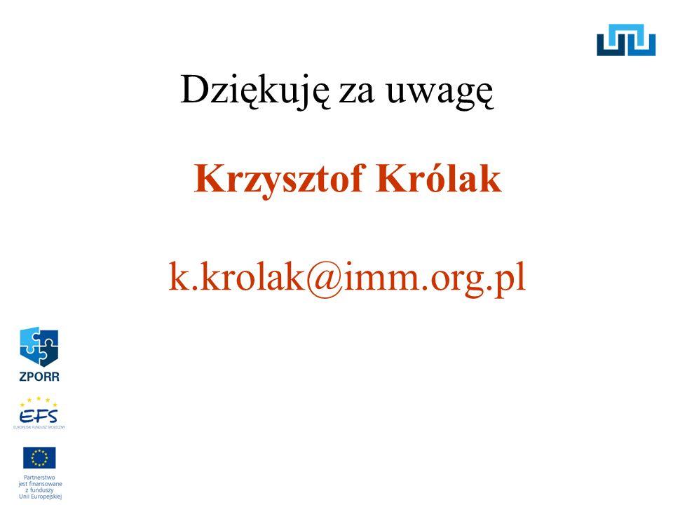 Dziękuję za uwagę Krzysztof Królak k.krolak@imm.org.pl