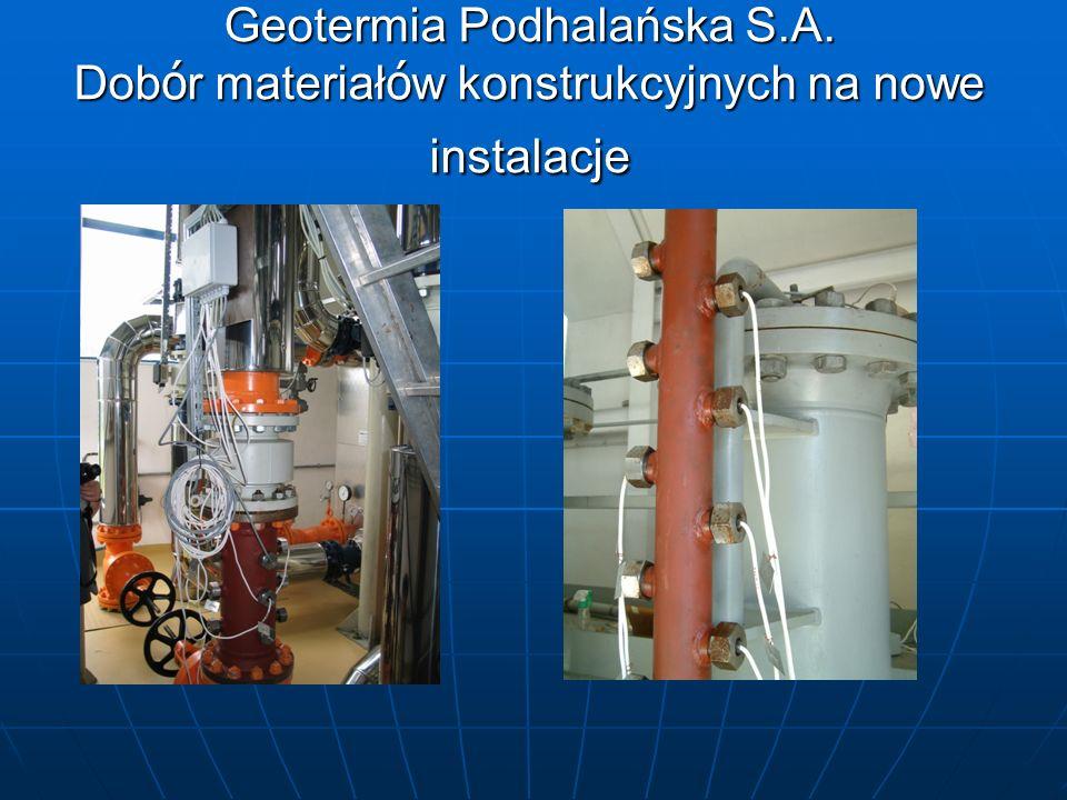 Geotermia Podhalańska S.A. Dob ó r materiał ó w konstrukcyjnych na nowe instalacje