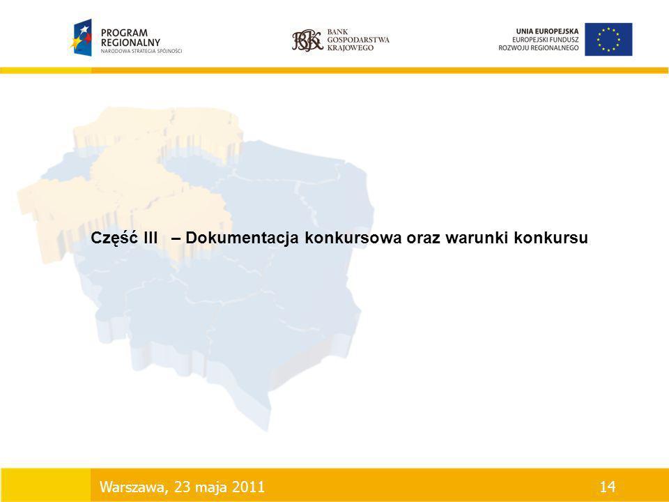 Część III – Dokumentacja konkursowa oraz warunki konkursu Warszawa, 23 maja 201114