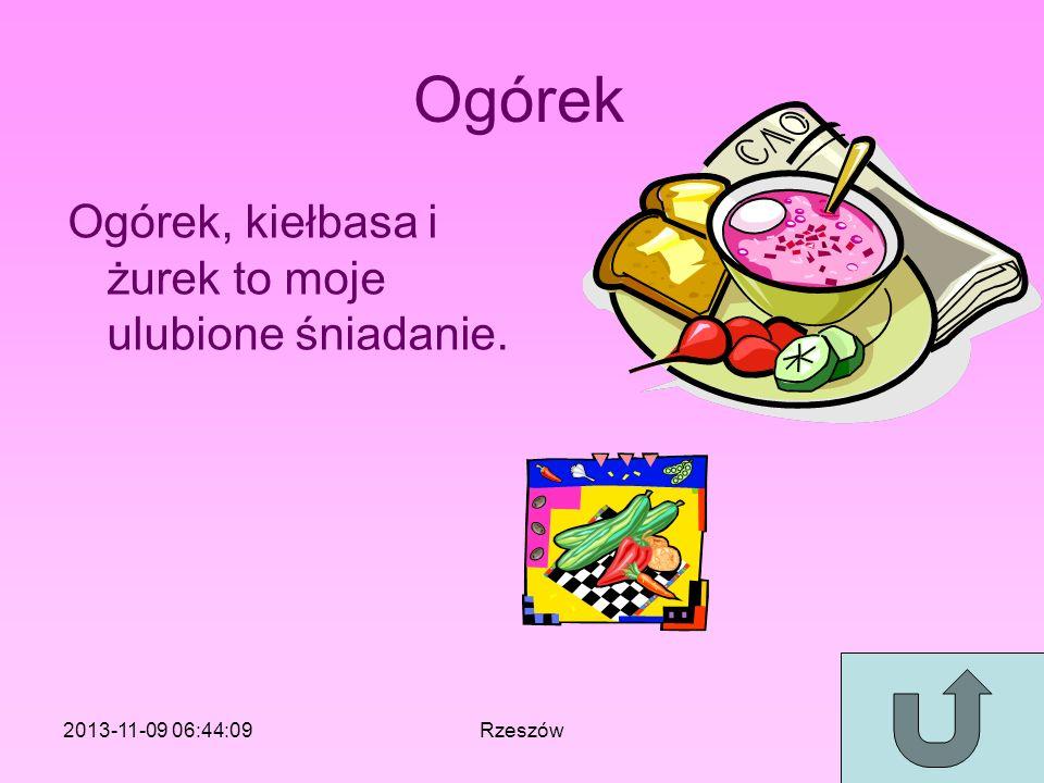 Ogórek Ogórek, kiełbasa i żurek to moje ulubione śniadanie. 2013-11-09 06:46:11Rzeszów