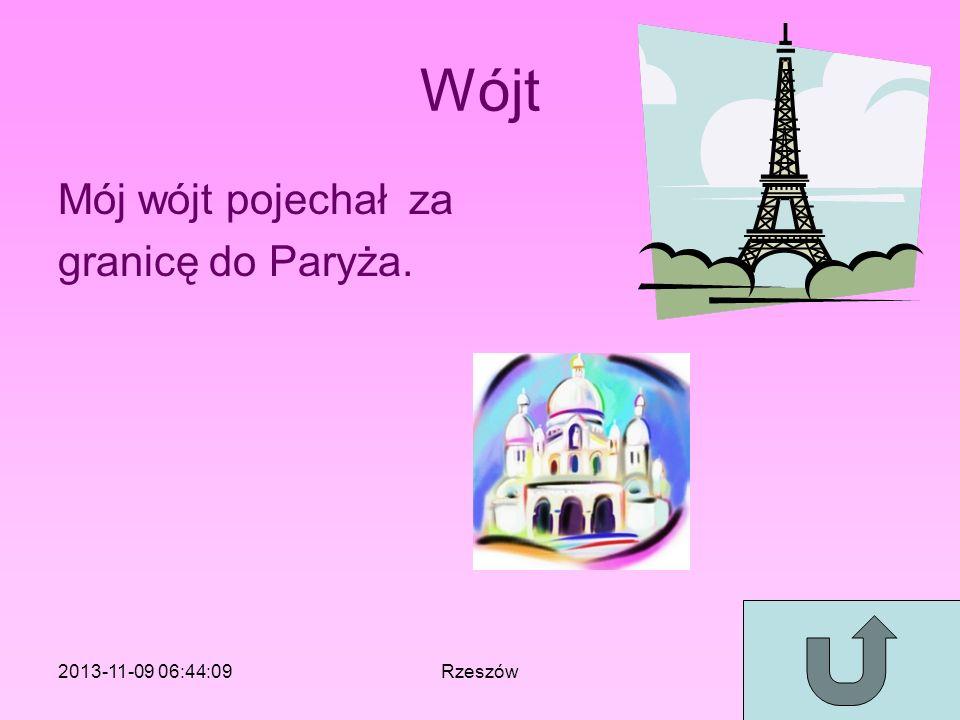 Wójt Mój wójt pojechał za granicę do Paryża. 2013-11-09 06:46:11Rzeszów