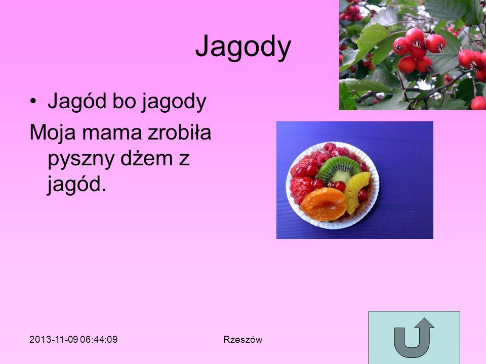 Jagody Jagód bo jagody Moja mama zrobiła pyszny dżem z jagód. 2013-11-09 06:46:11Rzeszów