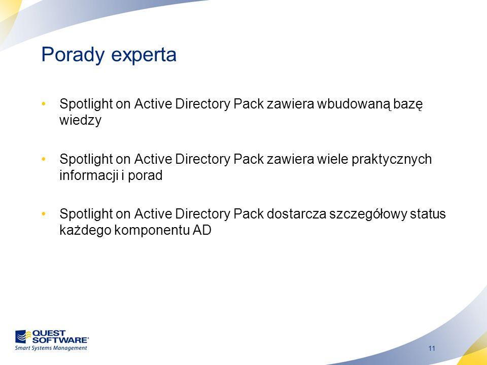 11 Porady experta Spotlight on Active Directory Pack zawiera wbudowaną bazę wiedzy Spotlight on Active Directory Pack zawiera wiele praktycznych infor