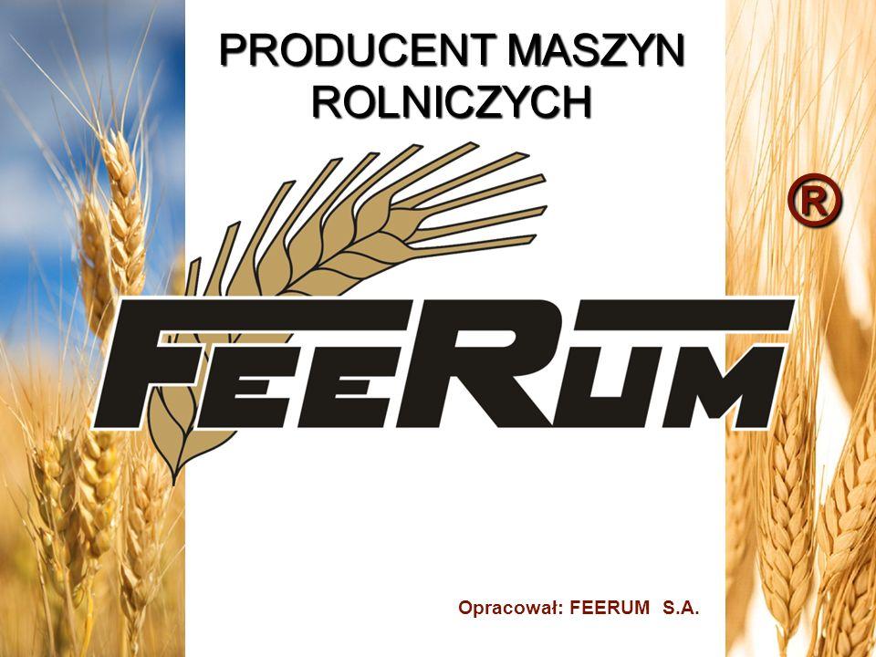 Opracował: FEERUM S.A. ® PRODUCENT MASZYN ROLNICZYCH