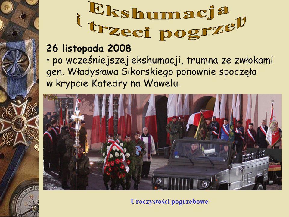 26 listopada 2008 po wcześniejszej ekshumacji, trumna ze zwłokami gen. Władysława Sikorskiego ponownie spoczęła w krypcie Katedry na Wawelu. Uroczysto