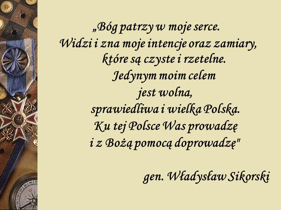 które są czyste i rzetelne. Jedynym moim celem jest wolna, sprawiedliwa i wielka Polska. Ku tej Polsce Was prowadzę i z Bożą pomocą doprowadzę