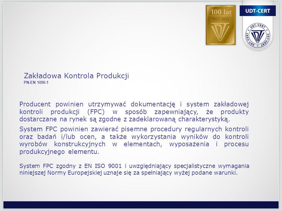 Producent powinien utrzymywać dokumentację i system zakładowej kontroli produkcji (FPC) w sposób zapewniający, że produkty dostarczane na rynek są zgo