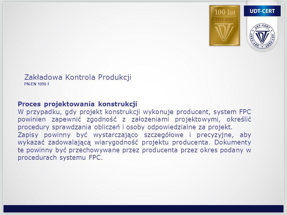 Proces projektowania konstrukcji W przypadku, gdy projekt konstrukcji wykonuje producent, system FPC powinien zapewnić zgodność z założeniami projekto