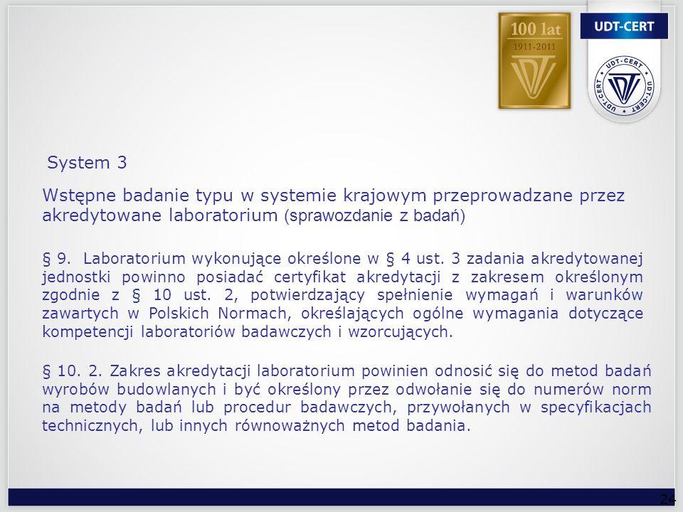 24 Wstępne badanie typu w systemie krajowym przeprowadzane przez akredytowane laboratorium (sprawozdanie z badań) § 9. Laboratorium wykonujące określo