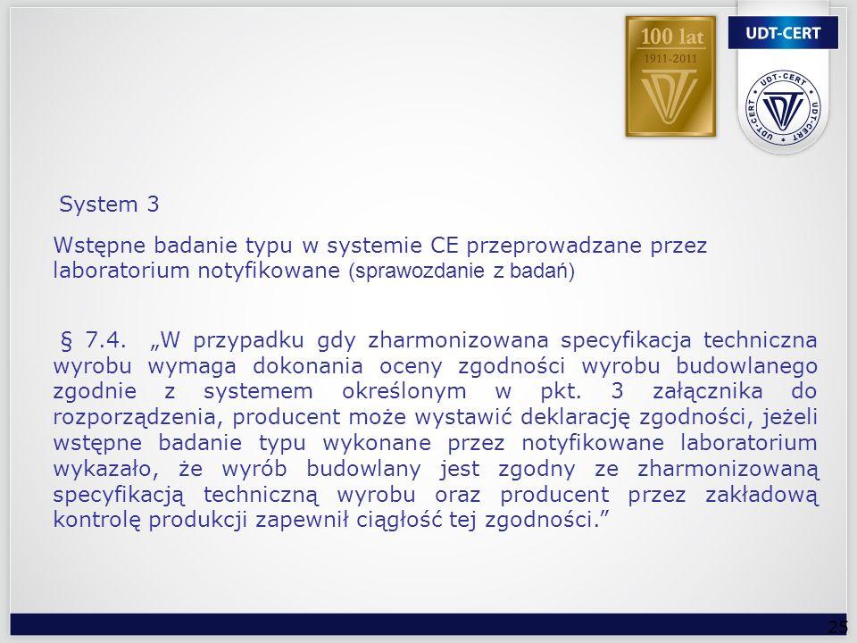 25 Wstępne badanie typu w systemie CE przeprowadzane przez laboratorium notyfikowane (sprawozdanie z badań) § 7.4. W przypadku gdy zharmonizowana spec
