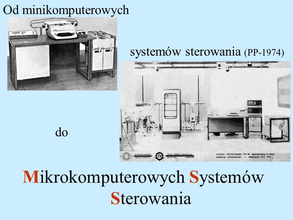Mikrokomputerowych Systemów Sterowania do Od minikomputerowych systemów sterowania (PP-1974)