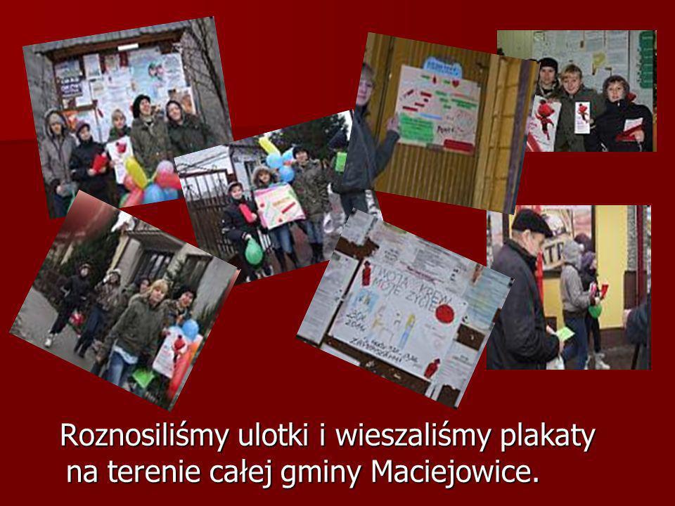 Roznosiliśmy ulotki i wieszaliśmy plakaty na terenie całej gminy Maciejowice. Roznosiliśmy ulotki i wieszaliśmy plakaty na terenie całej gminy Maciejo