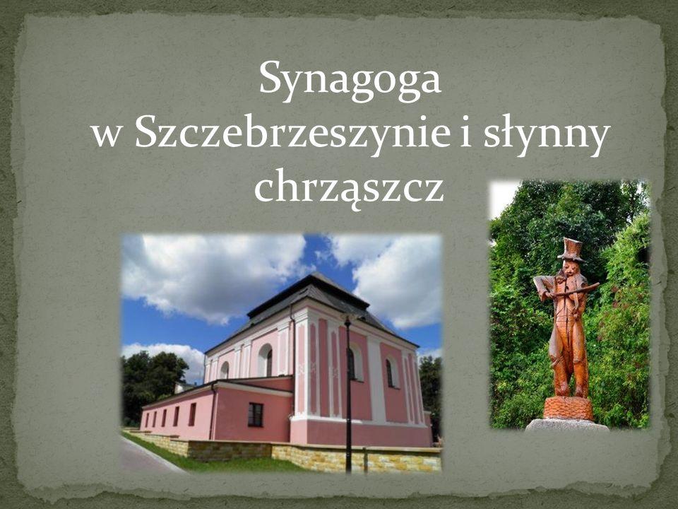 Synagoga w Szczebrzeszynie i słynny chrząszcz