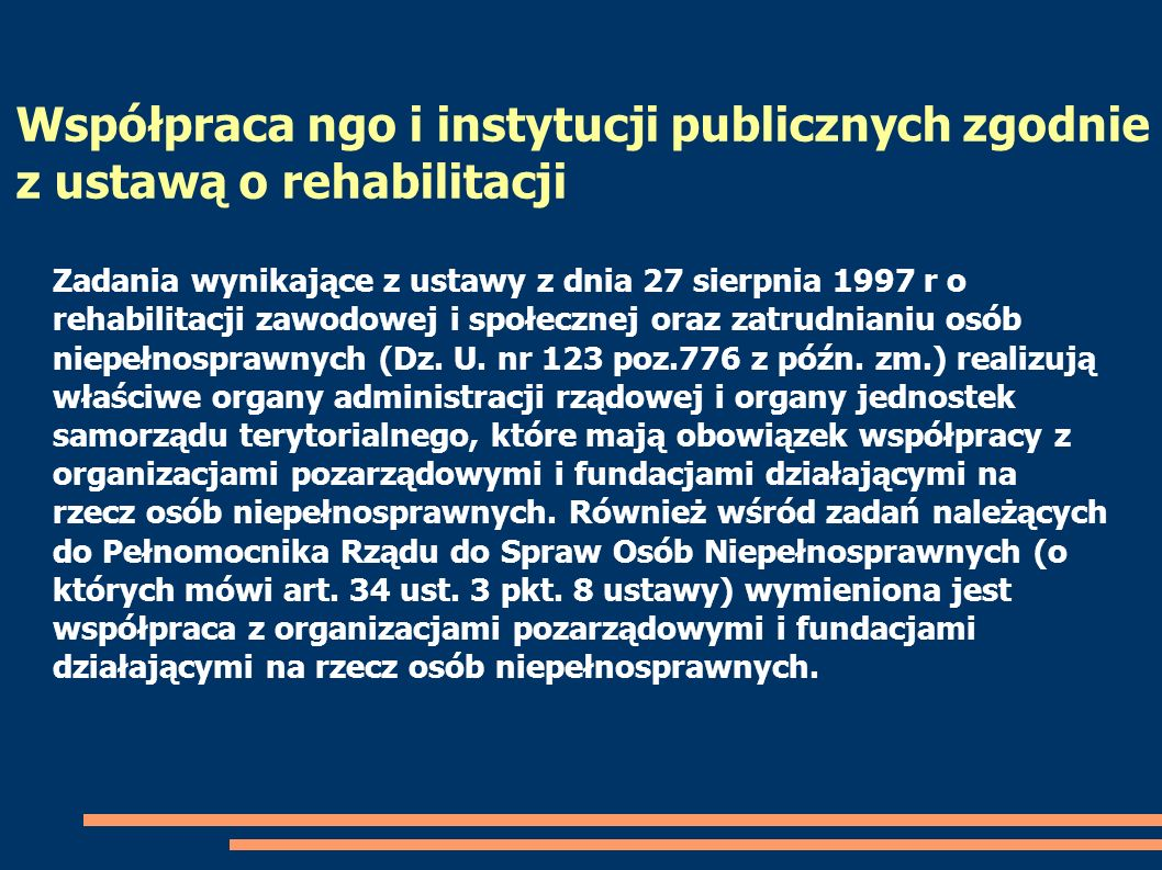 Zadania wynikające z ustawy z dnia 27 sierpnia 1997 r o rehabilitacji zawodowej i społecznej oraz zatrudnianiu osób niepełnosprawnych (Dz. U. nr 123 p