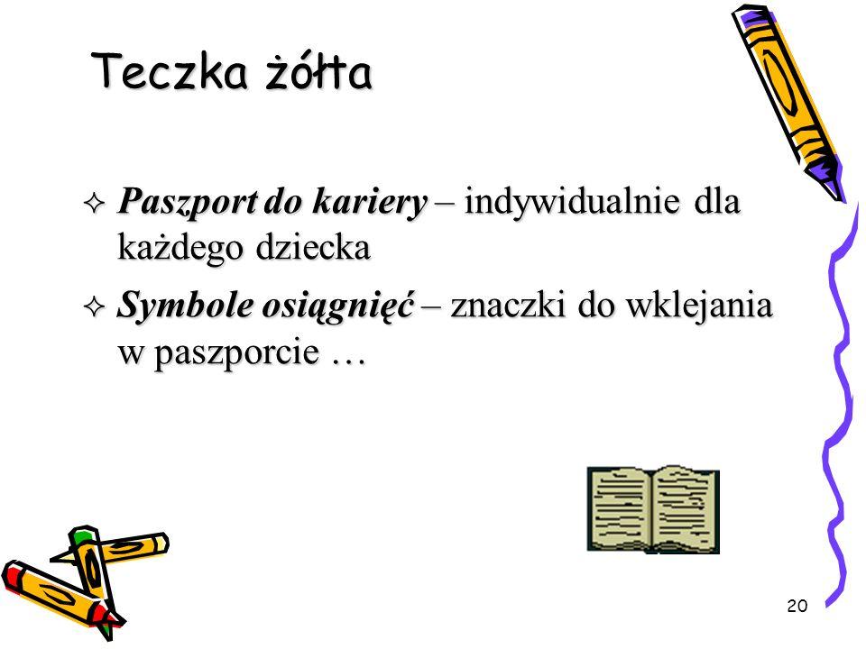 20 Teczka żółta Paszport do kariery – indywidualnie dla każdego dziecka Paszport do kariery – indywidualnie dla każdego dziecka Symbole osiągnięć – zn