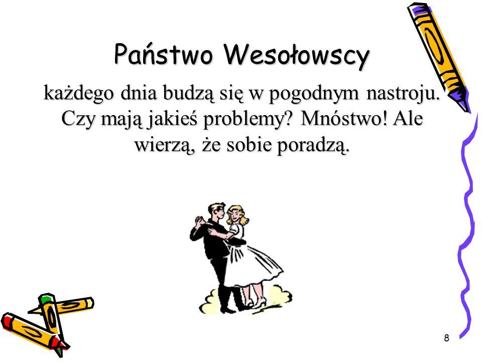9 Przenieśmy się w czasie Jest rok 2004 To Małgosia, a to Jaś Oboje są wychowankami w OPTYMISTYCZNYM PRZEDSZKOLU