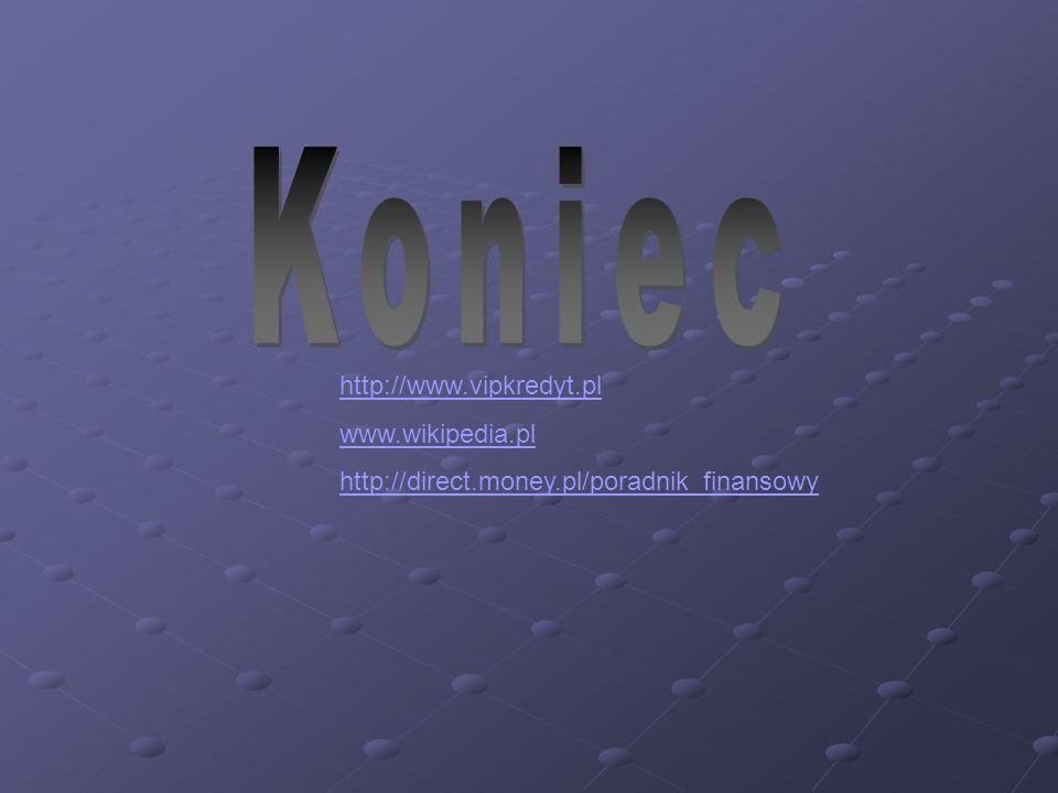 www.wikipedia.pl http://direct.money.pl/poradnik_finansowy