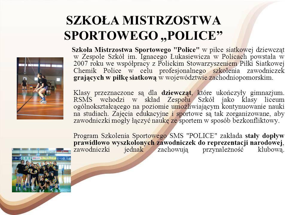 SZKOŁA MISTRZOSTWA SPORTOWEGO POLICE Szkoła Mistrzostwa Sportowego