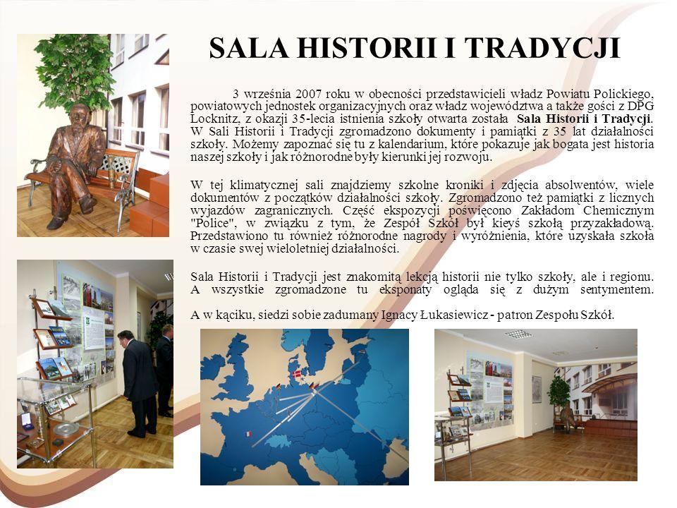 SALA HISTORII I TRADYCJI 3 września 2007 roku w obecności przedstawicieli władz Powiatu Polickiego, powiatowych jednostek organizacyjnych oraz władz w