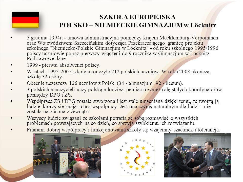 SZKOŁA EUROPEJSKA POLSKO – NIEMIECKIE GIMNAZJUM w Löcknitz 5 grudnia 1994r. - umowa administracyjna pomiędzy krajem Mecklemburg-Vorpommen oraz Wojewód