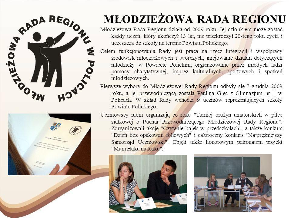 MŁODZIEŻOWA RADA REGIONU Młodzieżowa Rada Regionu działa od 2009 roku. Jej członkiem może zostać każdy uczeń, który ukończył 13 lat, nie przekroczył 2