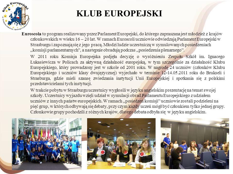 KLUB EUROPEJSKI Euroscola to program realizowany przez Parlament Europejski, do którego zapraszana jest młodzież z krajów członkowskich w wieku 16 – 2