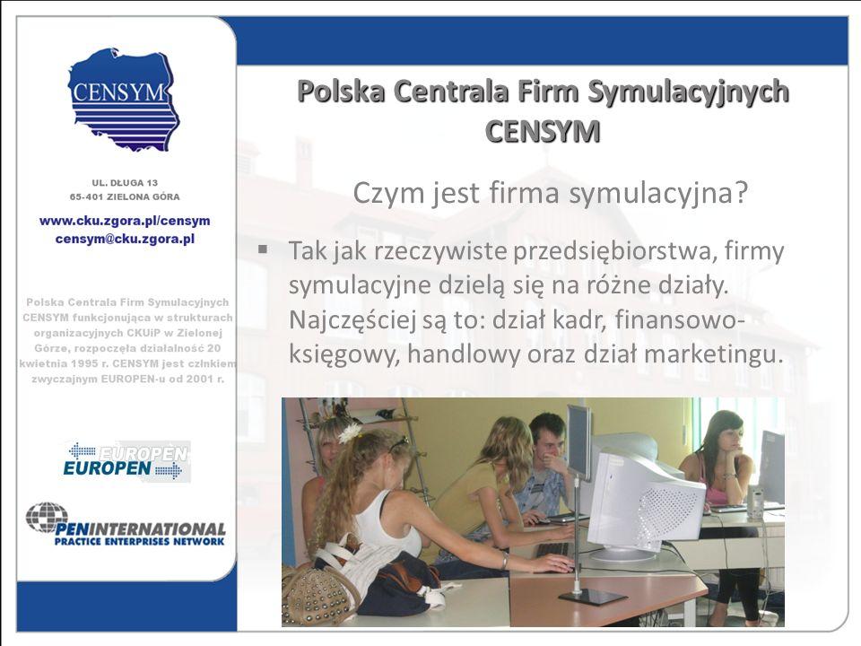 Polska Centrala Firm Symulacyjnych CENSYM Tak jak rzeczywiste przedsiębiorstwa, firmy symulacyjne dzielą się na różne działy. Najczęściej są to: dział