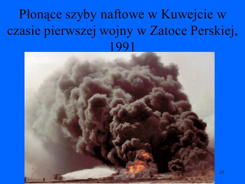 20 Płonące szyby naftowe w Kuwejcie w czasie pierwszej wojny w Zatoce Perskiej, 1991