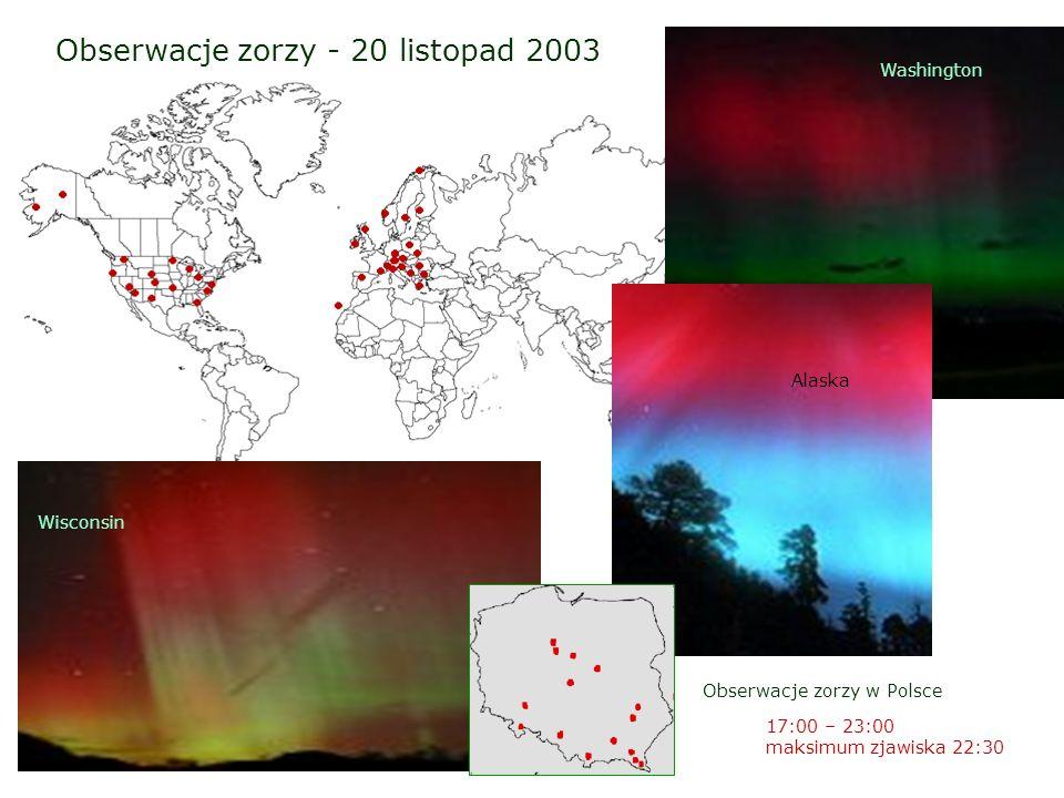 Obserwacje zorzy - 20 listopad 2003 Washington Wisconsin Alaska Obserwacje zorzy w Polsce 17:00 – 23:00 maksimum zjawiska 22:30