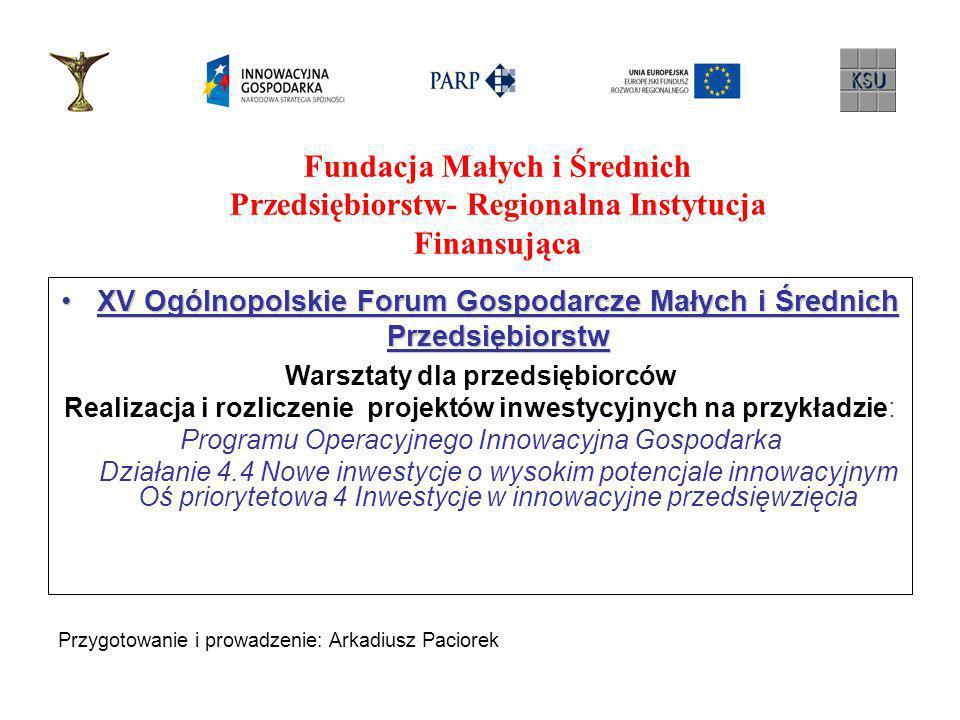 Fundacja Małych i Średnich Przedsiębiorstw- Regionalna Instytucja Finansująca XV Ogólnopolskie Forum Gospodarcze Małych i Średnich PrzedsiębiorstwXV O