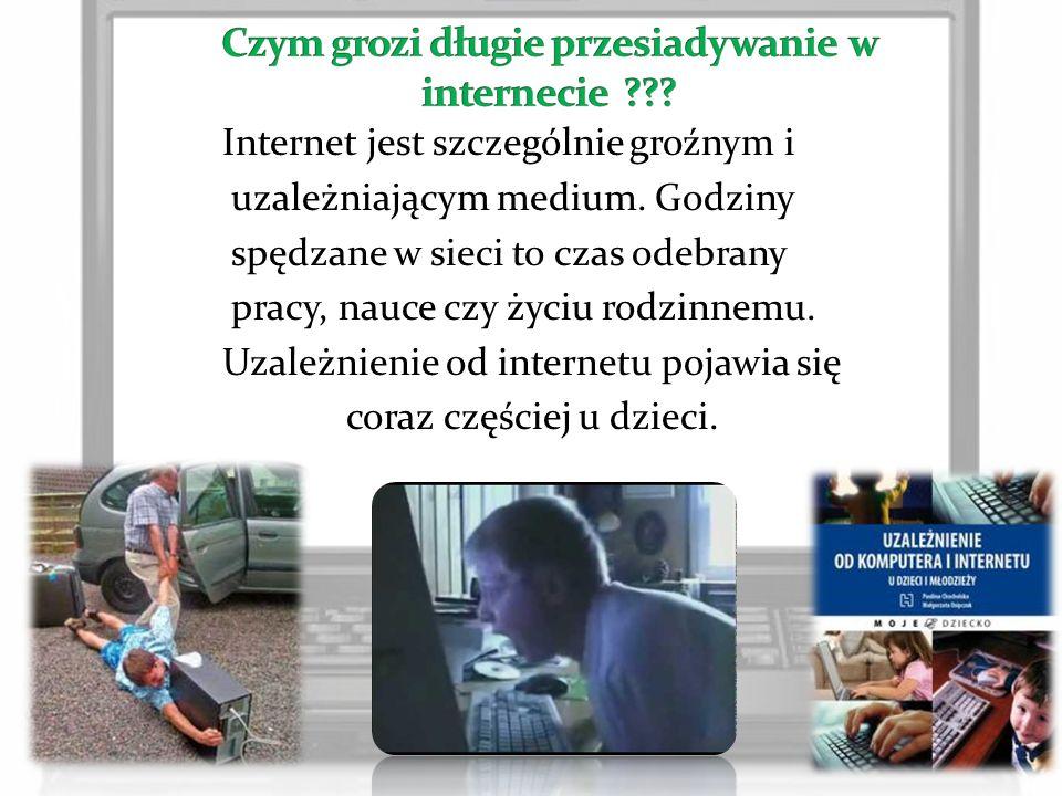 Internet jest szczególnie groźnym i uzależniającym medium. Godziny spędzane w sieci to czas odebrany pracy, nauce czy życiu rodzinnemu. Uzależnienie o
