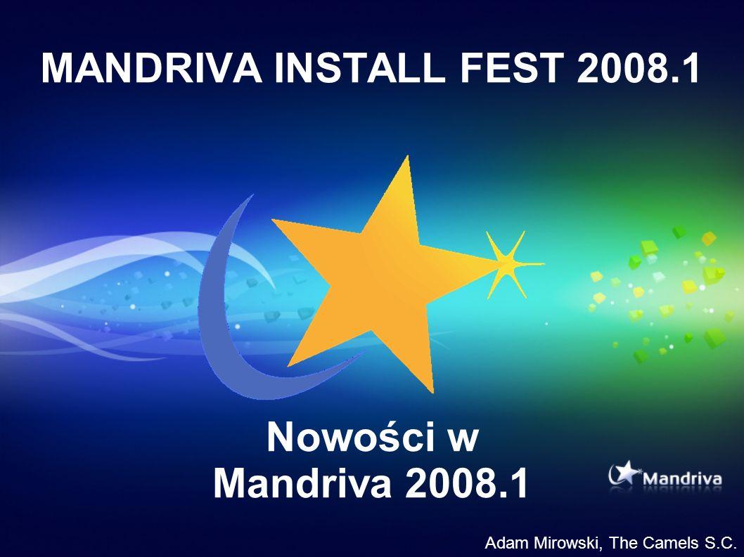 MANDRIVA INSTALL FEST 2008.1 Nowości w Mandriva 2008.1 Adam Mirowski, The Camels S.C.