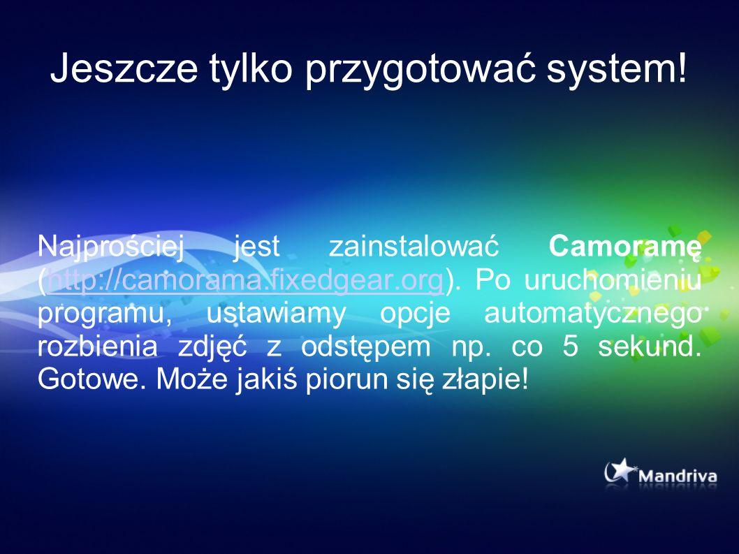 Jeszcze tylko przygotować system! Najprościej jest zainstalować Camoramę (http://camorama.fixedgear.org). Po uruchomieniu programu, ustawiamy opcje au