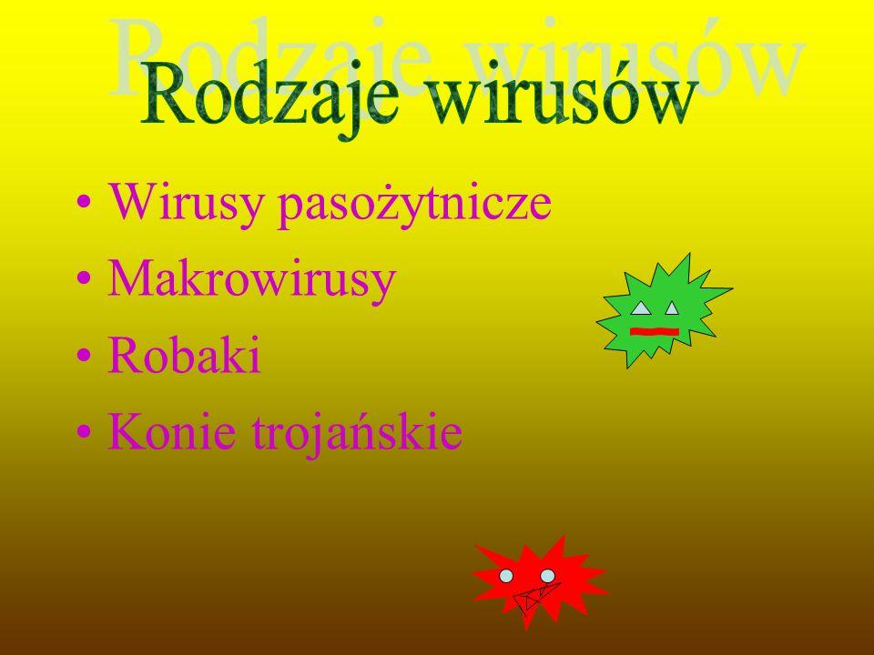 Wirusy pasożytnicze Makrowirusy Robaki Konie trojańskie