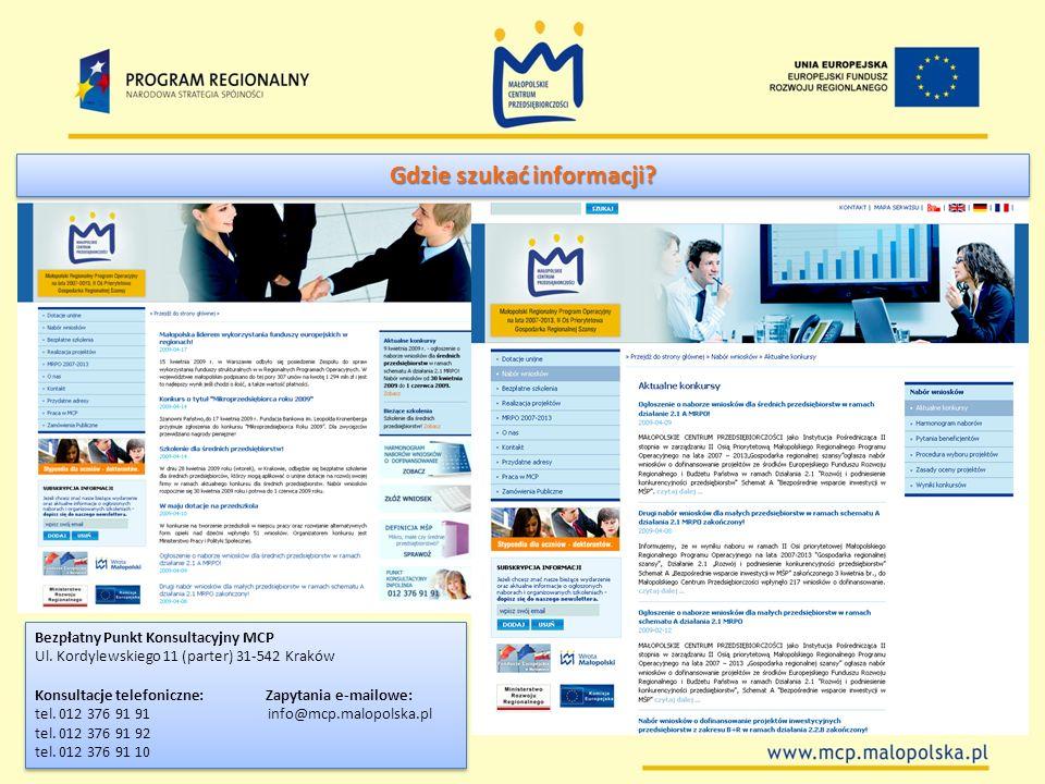 Bezpłatny Punkt Konsultacyjny MCP Ul. Kordylewskiego 11 (parter) 31-542 Kraków Konsultacje telefoniczne: Zapytania e-mailowe: tel. 012 376 91 91 info@
