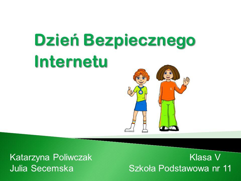 Katarzyna Poliwczak Klasa V Julia Secemska Szkoła Podstawowa nr 11