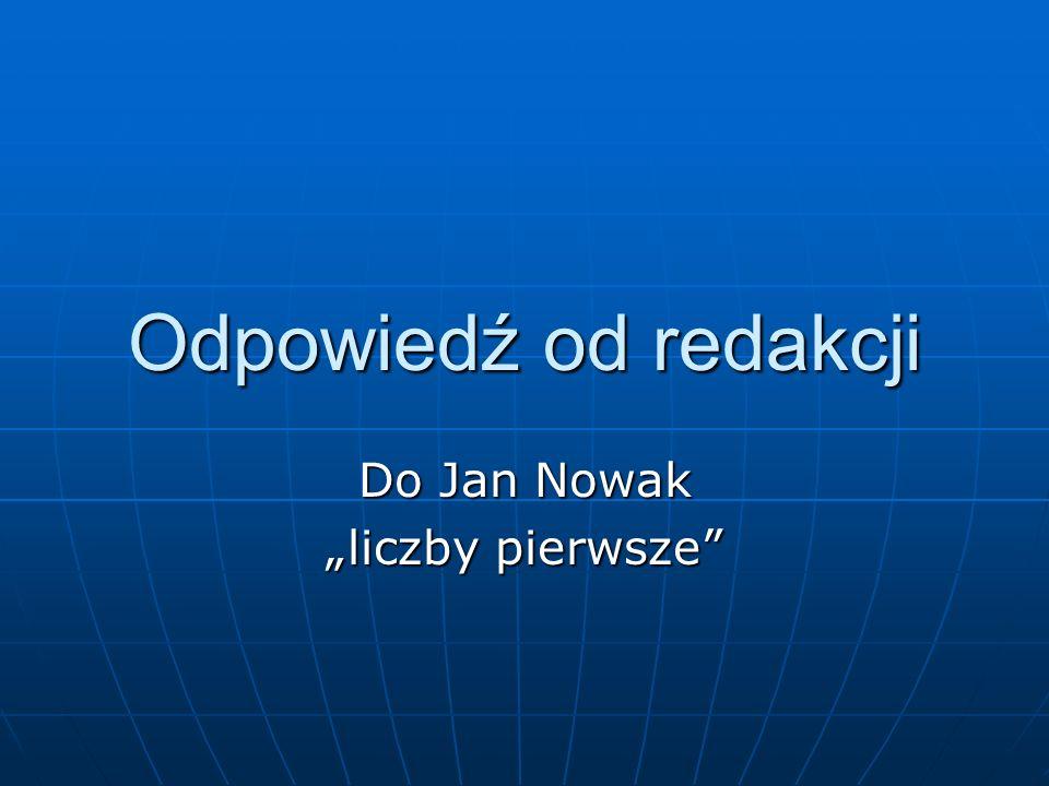 Odpowiedź od redakcji Do Jan Nowak liczby pierwsze