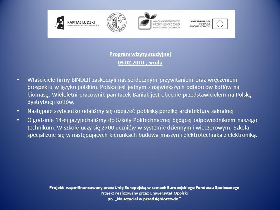 Program wizyty studyjnej 03.02.2010, środa Właściciele firmy BINDER zaskoczyli nas serdecznym przywitaniem oraz wręczeniem prospektu w języku polskim.